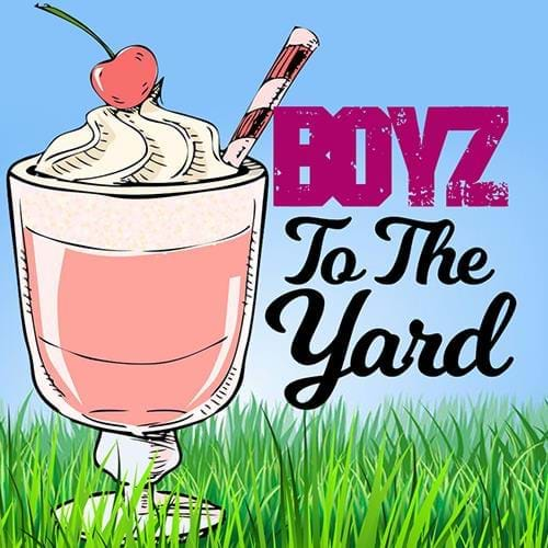 Boyz To The Yard