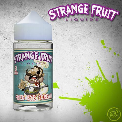 Fried Eye Scream by Strange Fruit Liquids